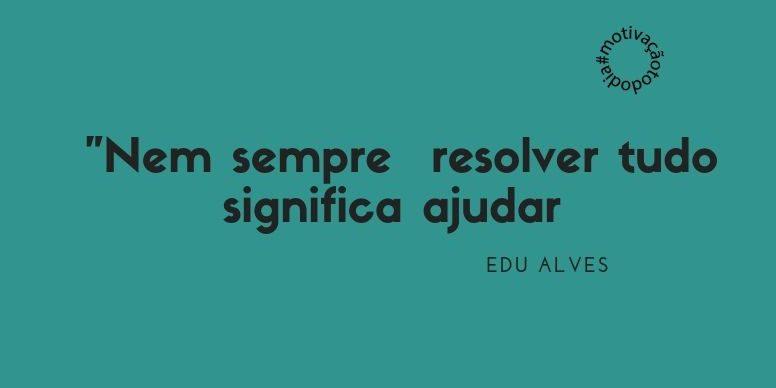 Colaborador No Site Do Motivação Todo Dia Eduardo Alves